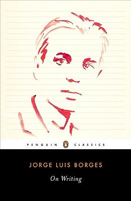 On Writing (Penguin Classics), Jorge Luis Borges