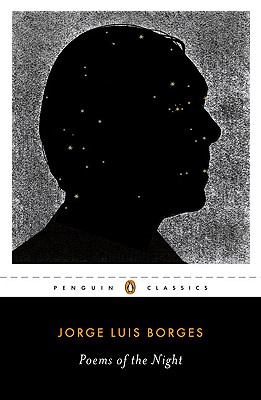 Poems of the Night: A Dual-Language Edition with Parallel Text (Penguin Classics), Jorge Luis Borges
