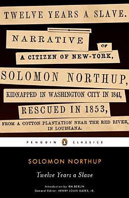 Twelve Years a Slave (Penguin Classics), Solomon Northup
