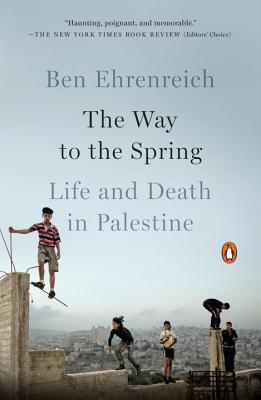 Image for The Way to the Spring: Life and Death in Palestine