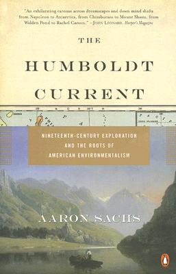 Image for The Humboldt Current: Nineteenth-Century Exploration and the Roots of American Environmentalism