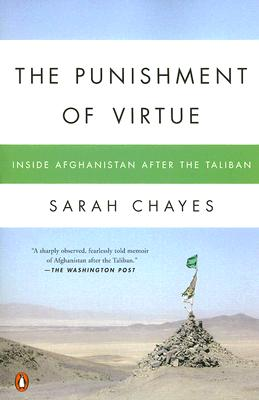The Punishment of Virtue: Inside Afghanistan After the Taliban, Chayes, Sarah