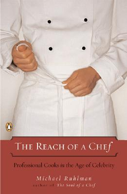 The Reach of a Chef, Ruhlman, Michael