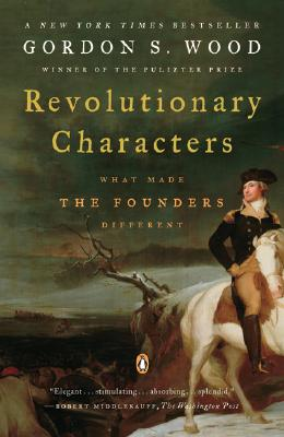 Image for Revolutionary Characters: What Made the Founders Different