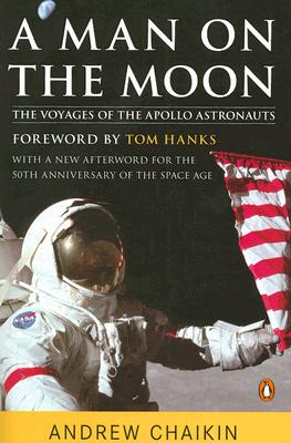 A Man on the Moon: The Voyages of the Apollo Astronauts, Andrew Chaikin