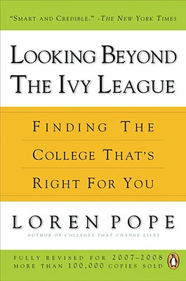 Looking Beyond the Ivy League: Finding the College That's Right for You, Pope, Loren