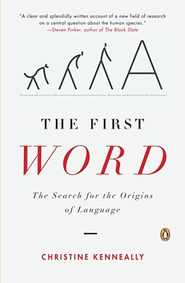 Image for The First Word: The Search for the Origins of Language