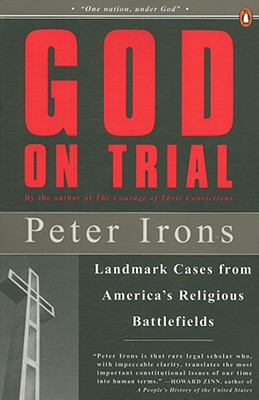 God on Trial: Landmark Cases from America's Religious Battlefields, Irons, Peter