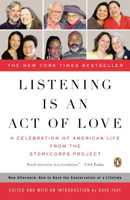 Image for Listening Is an Act of Love: A Celebration of American Life from the StoryCorps Project (Penguin Books for English: Developmental)