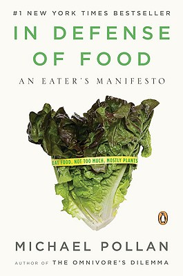 In Defense of Food: An Eater's Manifesto, Pollan, Michael