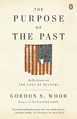 Image for The Purpose of the Past: Reflections on the Uses of History
