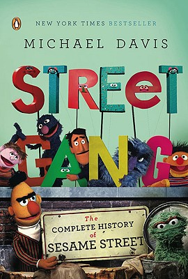 Image for STREET GANG THE COMPLETE HISTORY OF SESAME STREET