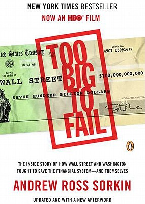 Image for Too Big to Fail: The Inside Story of How Wall Street and Washington Fought to Save the FinancialS ystem--and Themselves