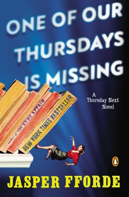 One of Our Thursdays Is Missing: A Thursday Next Novel, Jasper Fforde