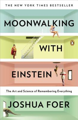 MOONWALKING WITH EINSTEIN : THE ART AND, JOSHUA FOER