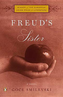 Freud's Sister: A Novel, Smilevski, Goce