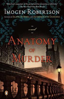 Anatomy of Murder: A Novel, Imogen Robertson