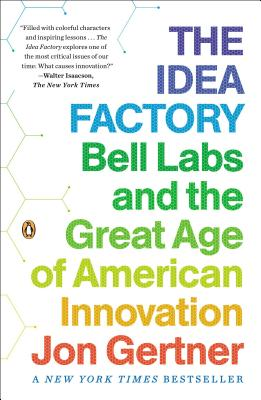 Image for The Idea Factory: Bell Labs and the Great Age of American Innovation