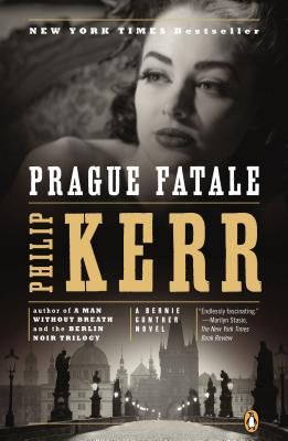 Prague Fatale: A Bernie Gunther Novel, Philip Kerr