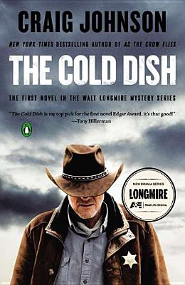 The Cold Dish: A Walt Longmire Mystery, Craig Johnson