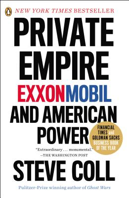 Private Empire: ExxonMobil and American Power, Coll, Steve