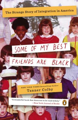 Image for Some of My Best Friends Are Black: The Strange Story of Integration in America