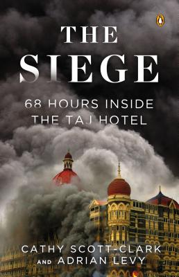 Image for The Siege: 68 Hours Inside the Taj Hotel