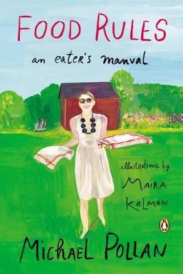 Food Rules: An Eater's Manual, Michael Pollan