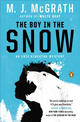 The Boy in the Snow: An Edie Kiglatuk Mystery, M. J. McGrath
