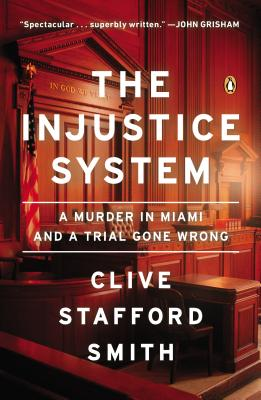 Image for Injustice System: A Murder in Miami and a Trial Gone Wrong