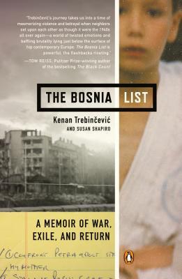 The Bosnia List: A Memoir of War, Exile, and Return, Trebincevic, Kenan; Shapiro, Susan