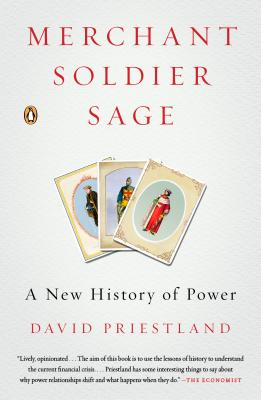 Merchant, Soldier, Sage: A New History of Power, Priestland, David