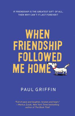 Image for When Friendship Followed Me Home