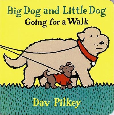 "Big Dog and Little Dog Going for a Walk: Big Dog and Little Dog Board Books, ""Pilkey, Dav"""