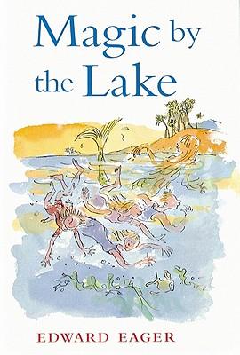 Magic by the Lake, Edward Eager; N. M. Bodecker (Illustrator)