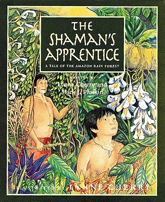 Image for SHAMAN'S APPRENTICE, THE: A TALE OF THE AMAZON RAIN FOREST