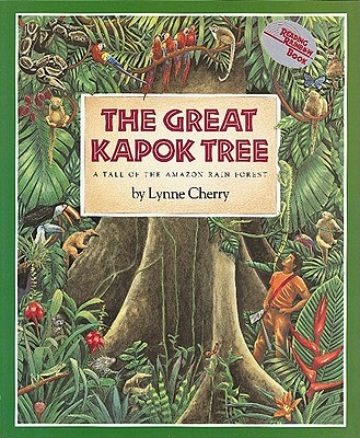 GREAT KAPOK TREE: A TALE OF THE AMAZON RAIN FOREST, CHERRY, LYNNE