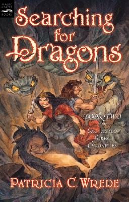 Searching for Dragons  [Enchanted Forest Chronicles 2], Patricia C Wrede
