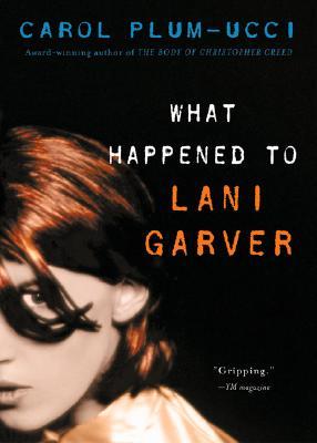 What Happened to Lani Garver, Carol Plum-Ucci