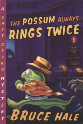 The Possum Always Rings Twice (Chet Gecko), Bruce Hale