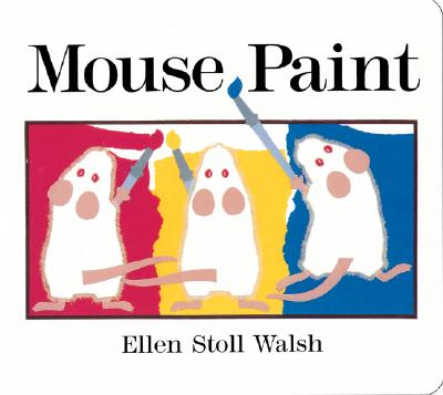 "Mouse Paint: Lap-Sized Board Book, ""Walsh, Ellen Stoll"""