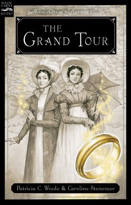 The Grand Tour, Patricia C. Wrede, Caroline Stevermer