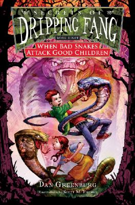 Image for Secrets of Dripping Fang, Book Eight: When Bad Snakes Attack Good Children