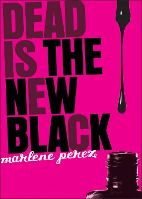 Dead Is the New Black, Marlene Perez