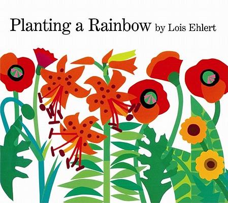 "Planting a Rainbow, ""Ehlert, Lois"""
