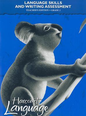 Harcourt School Publishers Language: Language Skills And Writing Assessment Teacher'S Edition Grade 2, HARCOURT SCHOOL PUBLISHERS