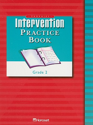Image for Harcourt School Publishers Trophies: Intervention Practice Book Student Edition Grade 2