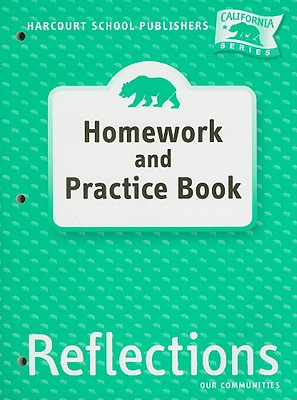 California Reflections Homework and Practice Book, Grade 3: Our Communities (Ca Reflections 07) [Paperback], Hsp (Corporate Author)