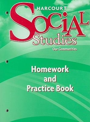 Harcourt Social Studies: Homework and Practice Book Student Edition Grade 3, HARCOURT SCHOOL PUBLISHERS