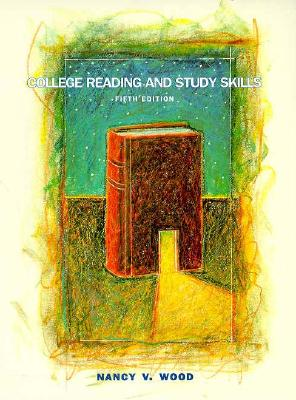 College Reading and Study Skills: Learning, Thinking, Making Connections, Wood, Nancy V